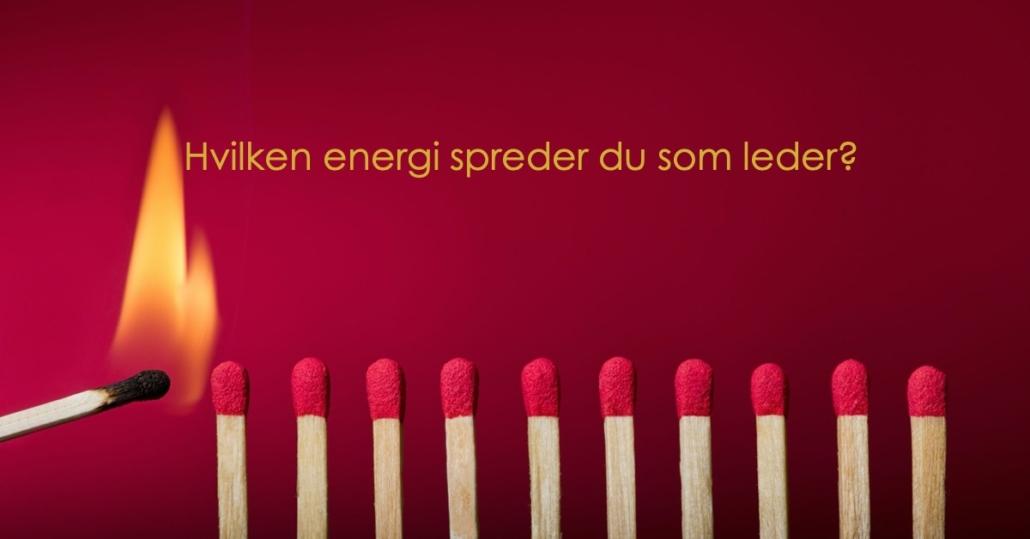 Hvilken energi spreder du som leder? – det kan være årsagen til den modstand du oplever